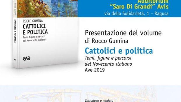 Cattolici E Politica Sabato All Avis Il Libro Di Rocco Gumina